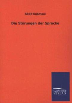 Die Störungen der Sprache - Kußmaul, Adolf
