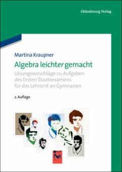 Algebra leicht(er) gemacht - Kraupner, Martina