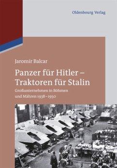 Panzer für Hitler - Traktoren für Stalin - Balcar, Jaromír