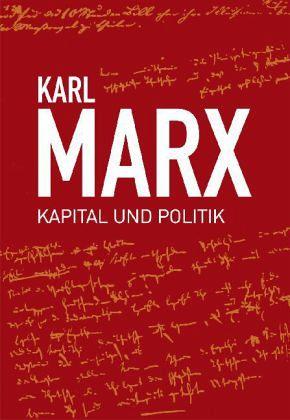 Karl Marx Kapital Und Politik Von Karl Marx Fachbuch Bücherde