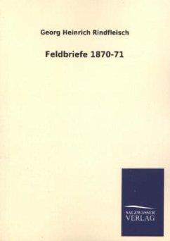 Feldbriefe 1870-71 - Rindfleisch, Georg H.