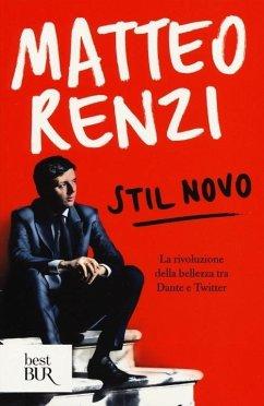Stil novo. La rivoluzione della bellezza tra Dante e Twitter - Renzi, Matteo