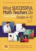 What Successful Math Teachers Do, Grades 6-12: 80 Research-Based Strategies for the Common Core-Aligned Classroom