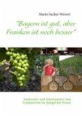 """""""Bayern ist gut, aber Franken ist noch besser"""""""