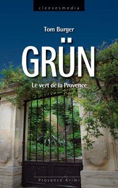 Grün. Le vert de la Provence (eBook, ePUB)