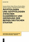 Ägyptologen und Ägyptologien zwischen Kaiserreich und Gründung der beiden deutschen Staaten