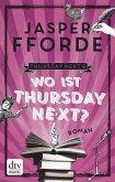 Wo ist Thursday Next? / Thursday Next Bd.6 (eBook, ePUB)