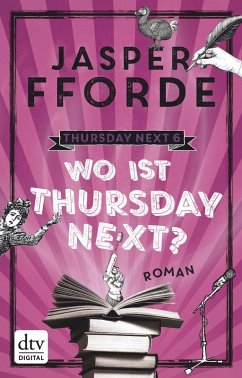 Wo ist Thursday Next? / Thursday Next Bd.6 (eBook, ePUB)
