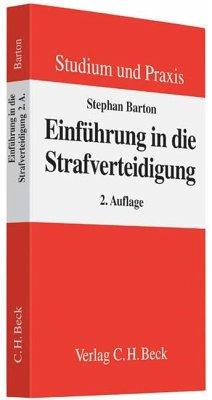 Einführung in die Strafverteidigung - Barton, Stephan