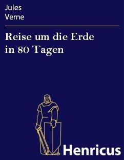 Reise um die Erde in 80 Tagen (eBook, ePUB) - Verne, Jules
