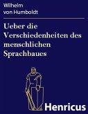 Ueber die Verschiedenheiten des menschlichen Sprachbaues (eBook, ePUB)