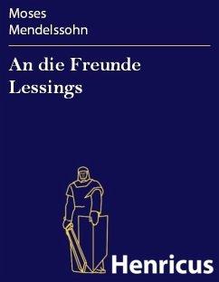An die Freunde Lessings (eBook, ePUB) - Mendelssohn, Moses