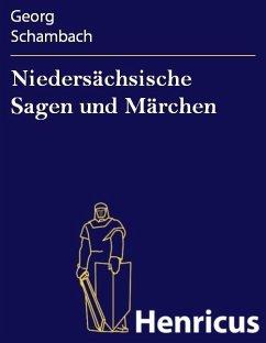 Niedersächsische Sagen und Märchen (eBook, ePUB) - Schambach, Georg