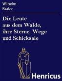 Die Leute aus dem Walde, ihre Sterne, Wege und Schicksale (eBook, ePUB)