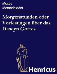 Morgenstunden oder Vorlesungen über das Daseyn Gottes (eBook, ePUB) - Mendelssohn, Moses