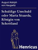 Schuldige Unschuld oder Maria Stuarda, Königin von Schottland (eBook, ePUB)