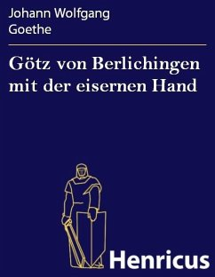 Götz von Berlichingen mit der eisernen Hand (eBook, ePUB) - Goethe, Johann Wolfgang