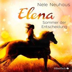 Sommer der Entscheidung / Elena - Ein Leben für Pferde Bd.2 (MP3-Download) - Neuhaus, Nele