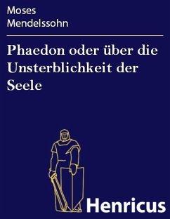 Phaedon oder über die Unsterblichkeit der Seele (eBook, ePUB) - Mendelssohn, Moses