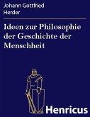 Ideen zur Philosophie der Geschichte der Menschheit (eBook, ePUB)