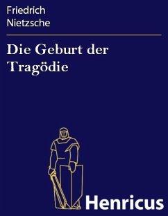 Die Geburt der Tragödie (eBook, ePUB) - Nietzsche, Friedrich