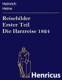 Reisebilder Erster Teil Die Harzreise 1824 (eBook, ePUB)