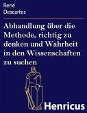 Abhandlung über die Methode, richtig zu denken und Wahrheit in den Wissenschaften zu suchen (eBook, ePUB)