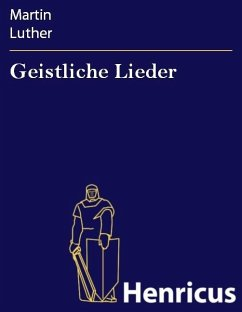 Geistliche Lieder (eBook, ePUB) - Luther, Martin