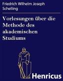 Vorlesungen über die Methode des akademischen Studiums (eBook, ePUB)