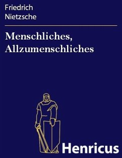 Menschliches, Allzumenschliches (eBook, ePUB) - Nietzsche, Friedrich