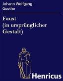 Faust (in ursprünglicher Gestalt) (eBook, ePUB)