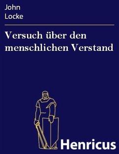 Versuch über den menschlichen Verstand (eBook, ePUB) - Locke, John