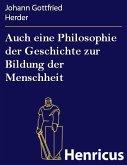 Auch eine Philosophie der Geschichte zur Bildung der Menschheit (eBook, ePUB)