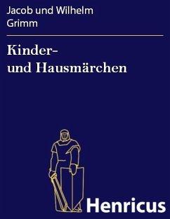 Kinder- und Hausmärchen (eBook, ePUB) - Grimm, Jacob und Wilhelm