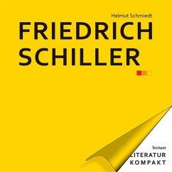 Literatur Kompakt: Friedrich Schiller (eBook, ePUB) - Schmiedt, Helmut
