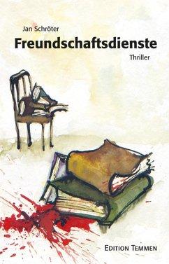 Freundschaftsdienste (eBook, ePUB) - Schröter, Jan
