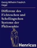 Differenz des Fichteschen und Schellingschen Systems der Philosophie (eBook, ePUB)