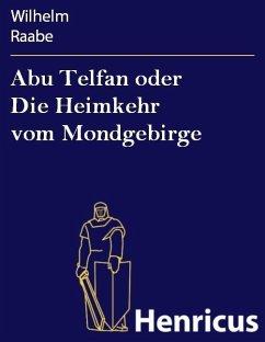 Abu Telfan oder Die Heimkehr vom Mondgebirge (eBook, ePUB) - Raabe, Wilhelm