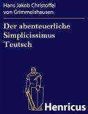 Der abenteuerliche Simplicissimus Teutsch (eBook, ePUB)