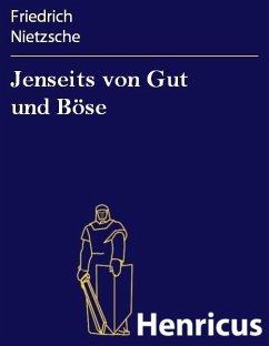 Jenseits von Gut und Böse (eBook, ePUB) - Nietzsche, Friedrich
