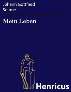 Mein Leben (eBook, ePUB) - Seume, Johann Gottfried