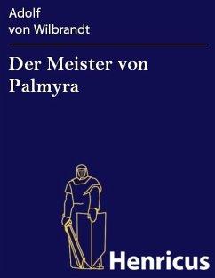 Der Meister von Palmyra (eBook, ePUB) - Wilbrandt, Adolf von