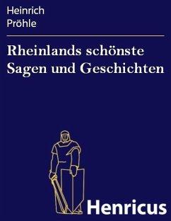 Rheinlands schönste Sagen und Geschichten (eBook, ePUB) - Pröhle, Heinrich