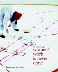 Women's Work. Is Never Done - Zegher, Catherine de