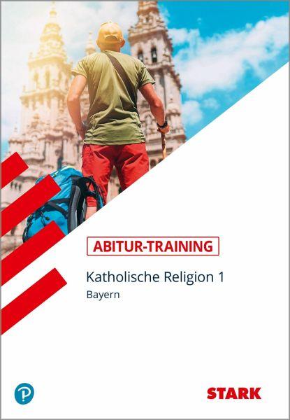abitur training religion katholische religion band 1 bayern von thomas gottfried schulbuch. Black Bedroom Furniture Sets. Home Design Ideas