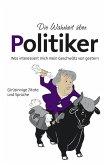 Die Wahrheit über Politiker