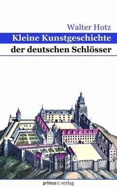 Kleine Kunstgeschichte der deutschen Schlösser (eBook, ePUB) - Hotz, Walter
