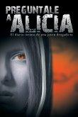 Preguntale a Alicia: El Diario Intimo de Una Joven Drogadicta