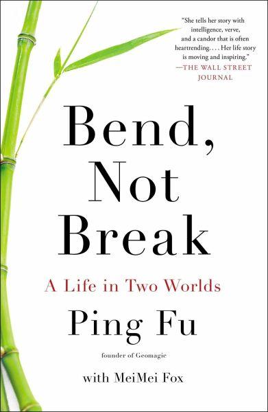 Bend, Not Break: A Life in Two Worlds - Fu, Ping; Fox, Meimei