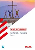 Abitur-Training - Religion Katholische Religion Band 2 Bayern